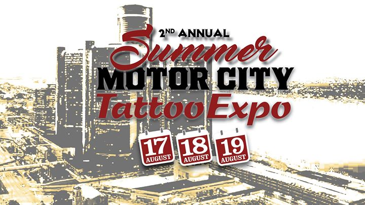 Summer motor city tattoo expo detroitisit for Detroit tattoo convention 2017