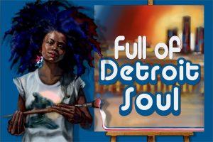 FULL OF DETROIT SOUL