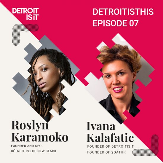 Detroit Is THIS Podcast: Roslyn Karamoko CEO of Détroit Is The New Black on Building and Growing a Retail Business in Detroit 19